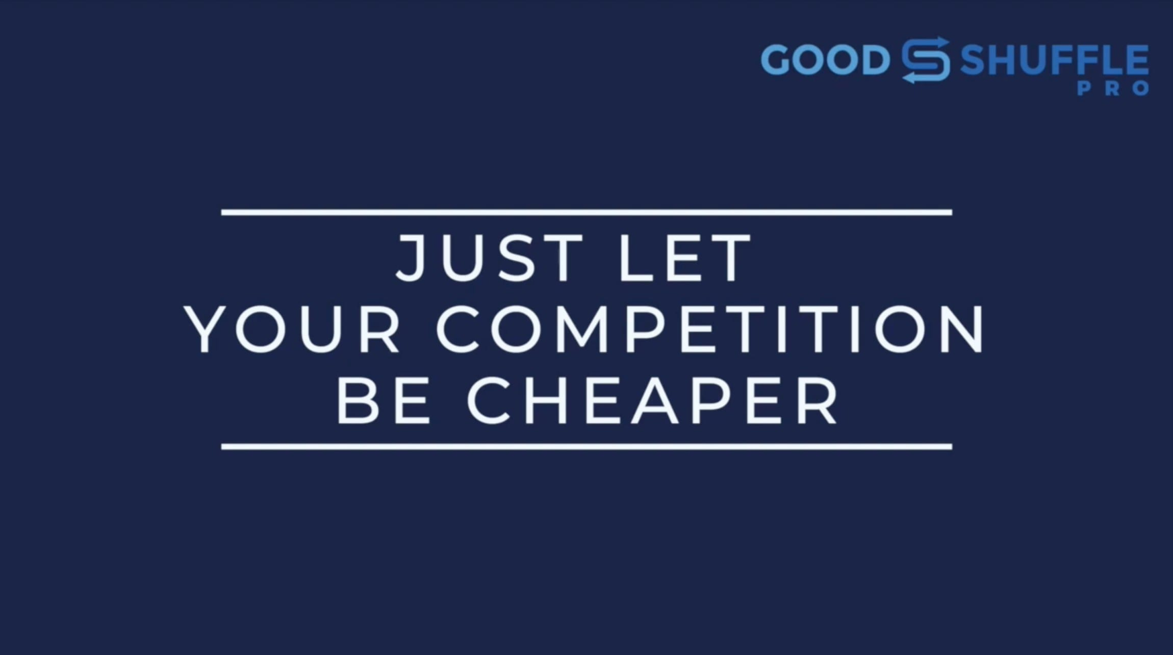 Just Let Your Competition Be Cheaper Webinar