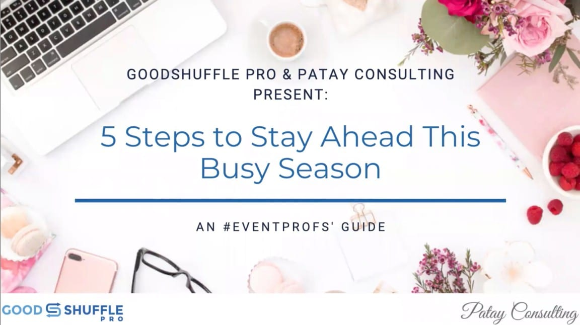 5 Steps to Stay Ahead This Busy Season, webinar with Kate Patay and Goodshuffle Pro